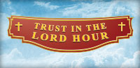 Trust In The Lord Hour
