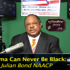 Obama Can Never Be Black: Says Julian Bond NAACP