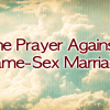 The Prayer Against Same-Sex Marriage