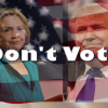 Just Don't Vote